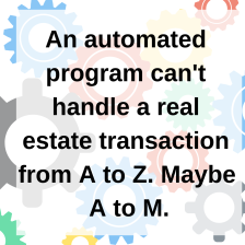 How automation helps real estate professionals from A to M.